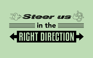 Steer Us In The Right Direction